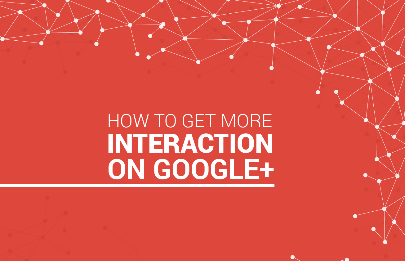 Image: How To Get More Interaction On GooglePlus