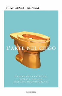 Dall'orinatoio di Duchamp al cesso d'oro di Cattelan. Un secolo di pseudo Arte nella lucida analisi di Francesco Bonami