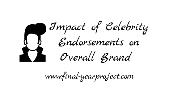Impact of Celebrity Endorsements on Overall Brand
