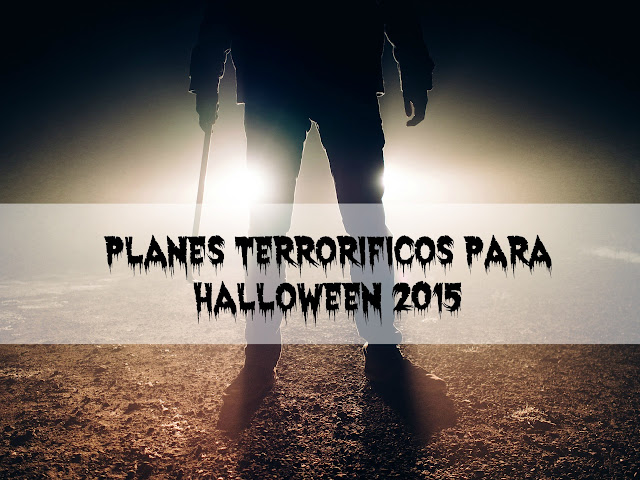Planes terroríficos para Halloween 2015