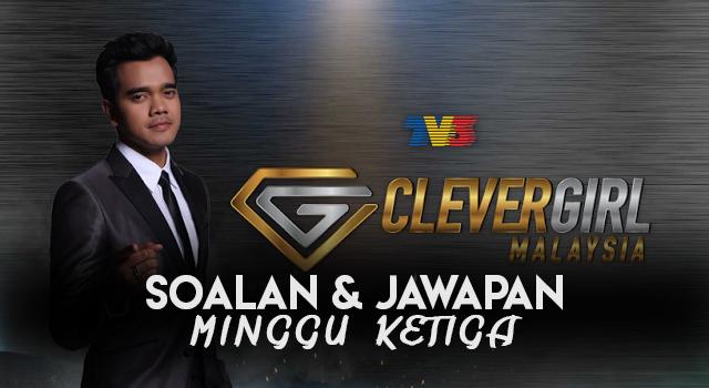 Soalan & Jawapan Untuk Minggu Ketiga Clever Girl Malaysia 2017