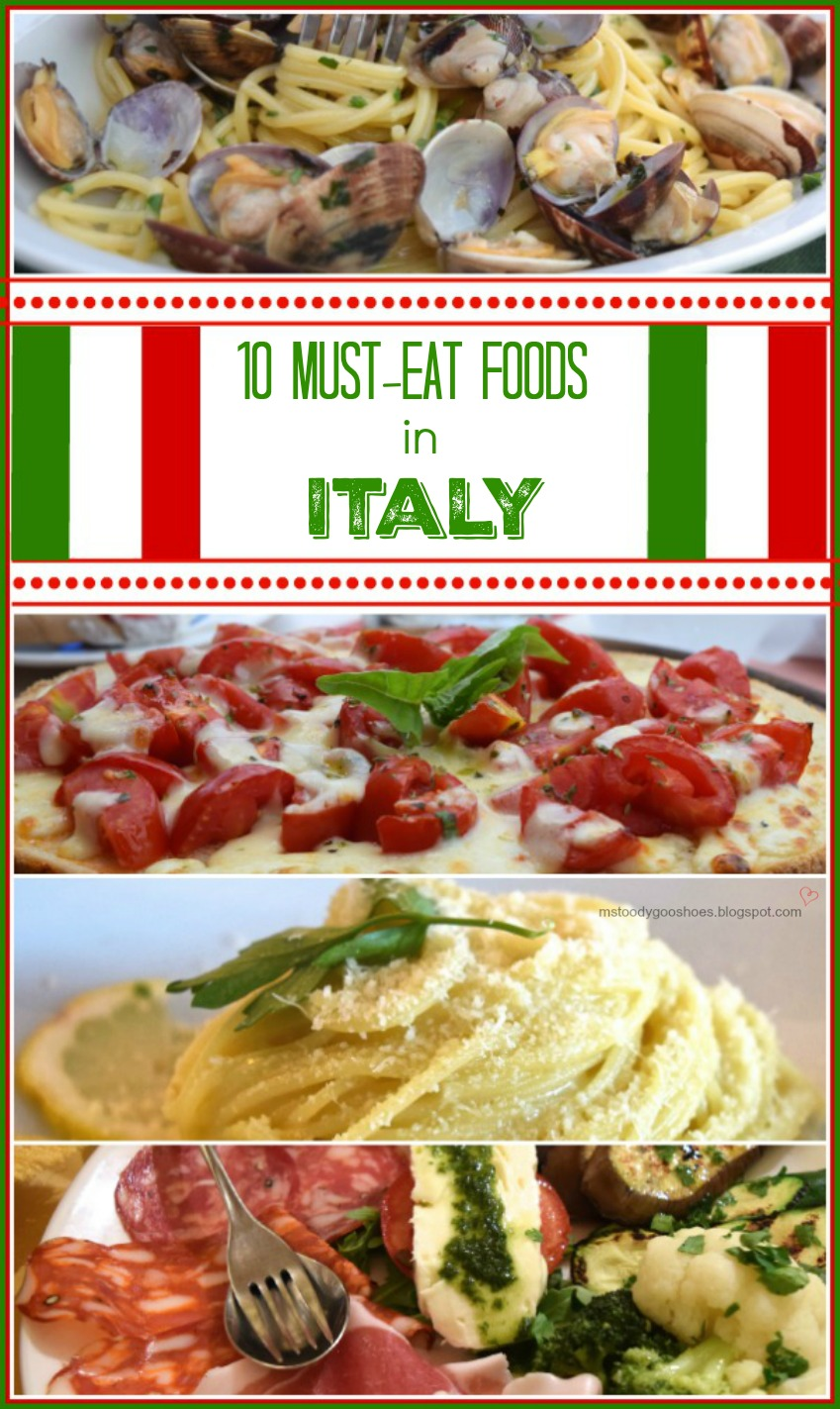 10 Must-Eat Foods In Italy | Ms. Toody Goo Shoes