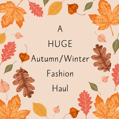 A HUGE Autumn/Winter Fashion Haul