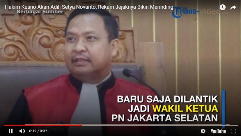 Rekam Jejak Hakim Kusno yang Akan Adili Setya Novanto Bikin Merinding