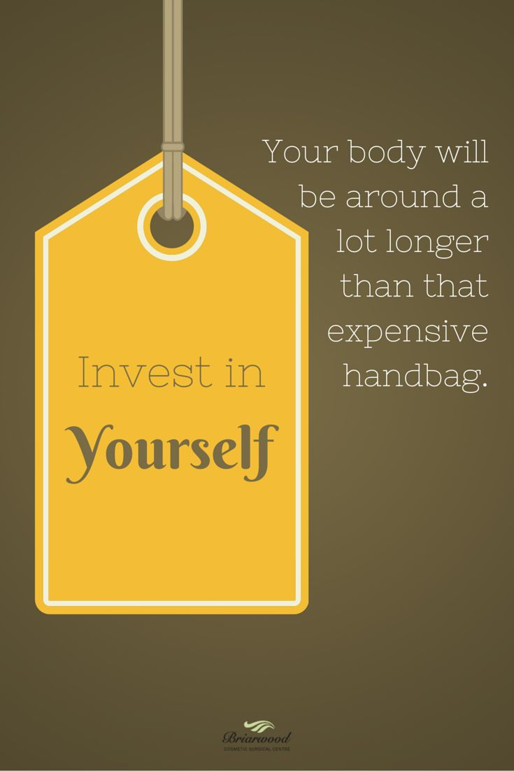 more than sayings invest in yourself your body will be around a lot longer than that expensive handbag invest in yourself