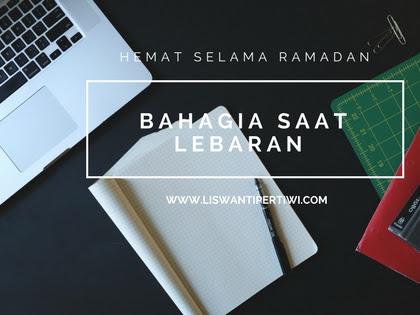Hemat Selama Ramadan Bahagia Saat Lebaran