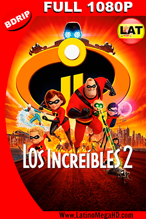 Los Increibles 2 (2018) Latino FULL HD BDRIP 1080P - 2018