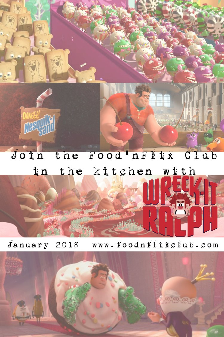 Join the #FoodnFlix club in the kitchen with Wreck It Ralph, January 2018