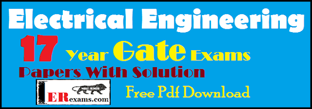 Electrical Engineering 17 Year Gate Exams Papers With Solution Free Pdf Download