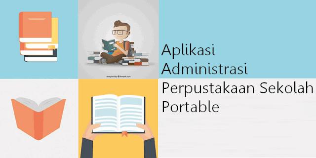 Download Aplikasi Administrasi Perpustakaan Sekolah Portable