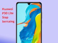 Alasan Kenapa Huawei P30 Lite Siap Bersaing, Inilah Harga Terbaru dan Spesifikasi Lengkapnya