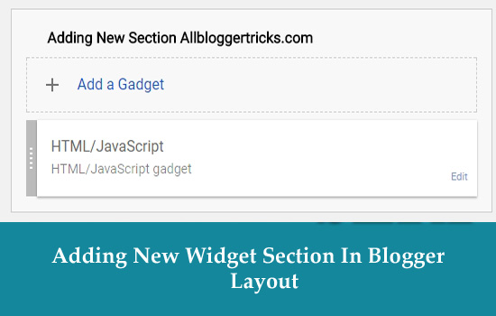 Adding New (Add a Gadget) Widget Section in Blogger Layout
