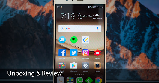 Unboxing & Review: Huawei P9 Plus