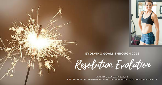 resolution, evolution, resolve, best year yet, 2018, goals, evolve, health, fitness, support, coaching, accountability, plan, program, weight loss, muscle gain, year, 365