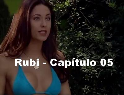 Rubi capítulo 05 completo