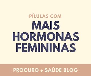 As pílulas com mais hormonas femininas