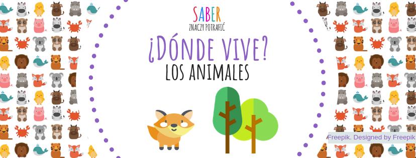 ¿DÓNDE VIVE? Los animales | Gdzie mieszka? Zwierzęta