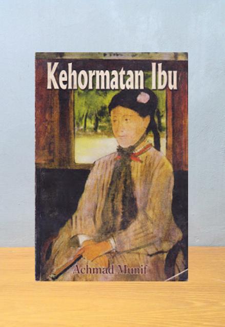 KEHORMATAN IBU, Achmad Munif