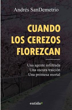 Portada de la novela Cuando los cerezos florezcan, de Andrés SanDemetrio, en el que en el fondo se ven una serie de cerezos y una baranda, con las letras en amarillo.