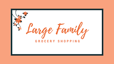 http://www.joyfulwifelife.com/2018/01/large-family-grocery-shopping.html