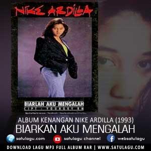 Download Lagu Nike Ardilla Album Biarkan Aku Mengalah (1993)