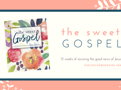 the sweet gospel bible study week 5 // the perfect sacrifice