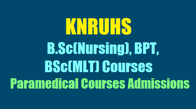 KNRUHS B.Sc(Nursing), BPT, BSc(MLT) Courses Admissions 2019-Paramedical Courses