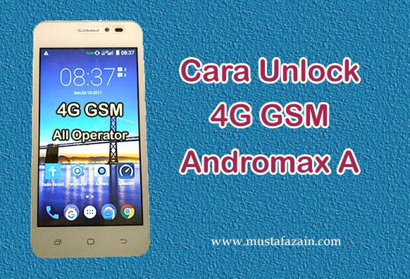 Cara Sederhana Unlock 4G GSM Andromax A