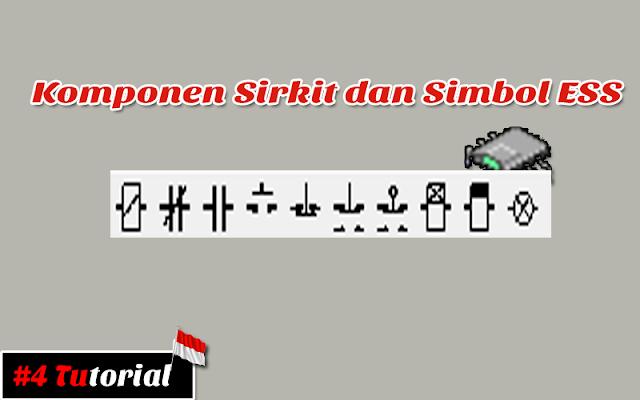Komponen Sirkit dan Simbol ESS | Tutorial Bahasa Indonesia #4