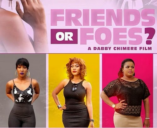 friends or foes nollywood movie