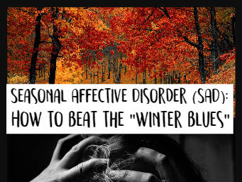 "Seasonal Affective Disorder (SAD): How to Beat the ""Winter Blues"""