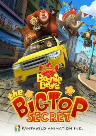 Poster Of Free Download Boonie Bears: The Big Top Secret 2016 300MB Full Movie Hindi Dubbed 720P Bluray HD HEVC Small Size Pc Movie Only At worldfree4u.com