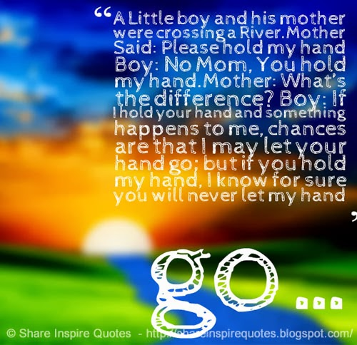 Mom Of Boys Quotes: A Little Boy And His Mother Were Crossing A River.Mother