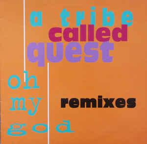 A Tribe Called Quest featuring Busta Rhymes: Oh My God [Remixes] (1994) [VLS] [320kbps]