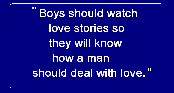 Love Quotes for him - Boys should watch love story