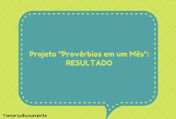 Projeto provérbios em um mês - resultado - Tamaravilhosamente