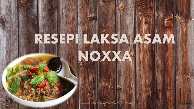 Resepi Laksa Asam Noxxa