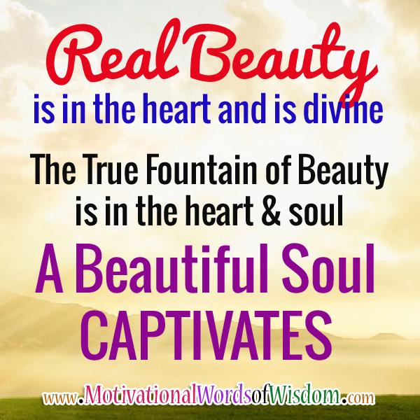 Motivational Words Of Wisdom A Beautiful Heart Is Better Than A