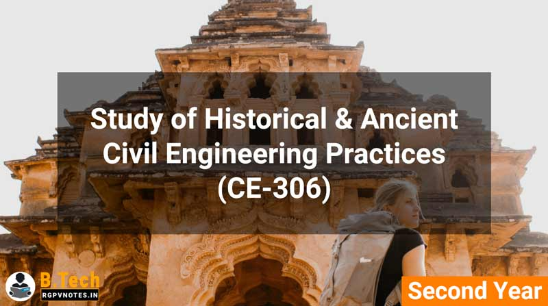 Study of Historical & Ancient Civil Engineering Practices (CE-306) B.Tech RGPV notes AICTE flexible curricula
