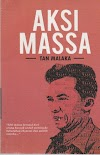 Aksi Massa ~ Tan Malaka