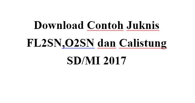 Download Contoh Juknis Fl2sn O2sn Dan Calistung Sd Mi 2017 Data