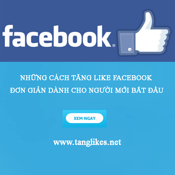 cách tăng like facebook đơn giản