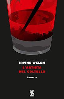 L'Artista Del Coltello di Irvine Welsh PDF