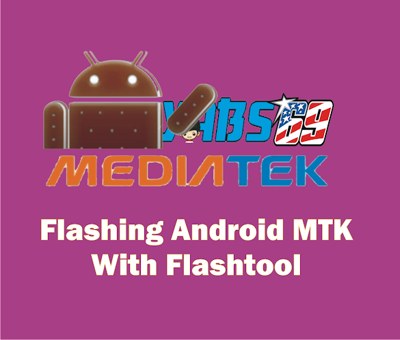 Cara Flashing Semua Android MTK With Flashtool