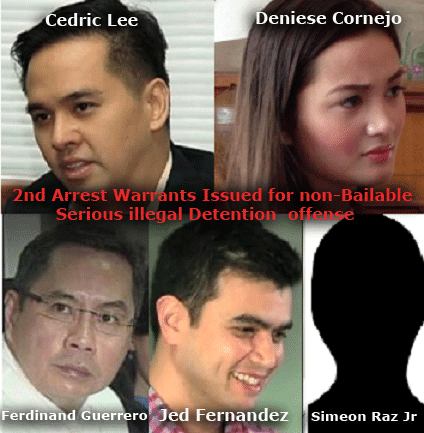 second-arrest-warrants-was-issued-against-Cedric-Lee-,Deniese-Cornejo,-Jed-Fernandez,-Simeon-Raz-Jr.-and-Ferdinand-Guerrero-for-serious-illegal-detention