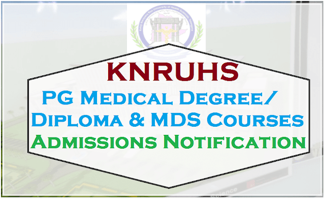KNRUHS,PG Medical Degree,Diploma & MDS Courses Admissions
