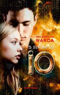 """""""Pięć sekund do Io"""" Małgorzata Warda - recenzja"""