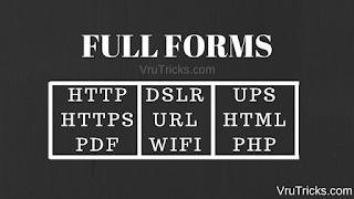 Full Form Of HTTP | HTTPS | PDF | PHP | GIF | DSLR | URL | WIFI | UPS | HTML