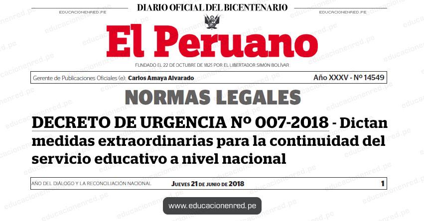 DECRETO DE URGENCIA Nº 007-2018 - Dictan medidas extraordinarias para la continuidad del servicio educativo a nivel nacional - www.minedu.gob.pe