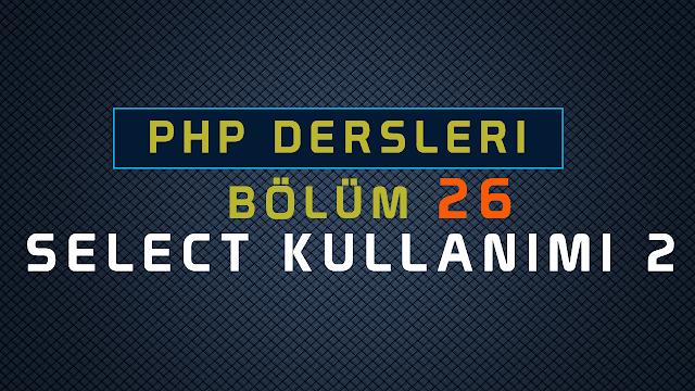 php ile select kullanımı